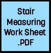 Stair Measuring Work Sheet